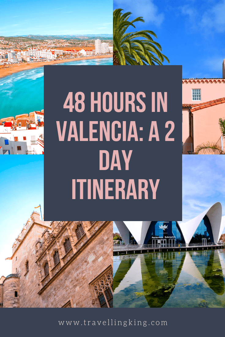 48 HOURS IN VALENCIA: A 2 DAY ITINERARY