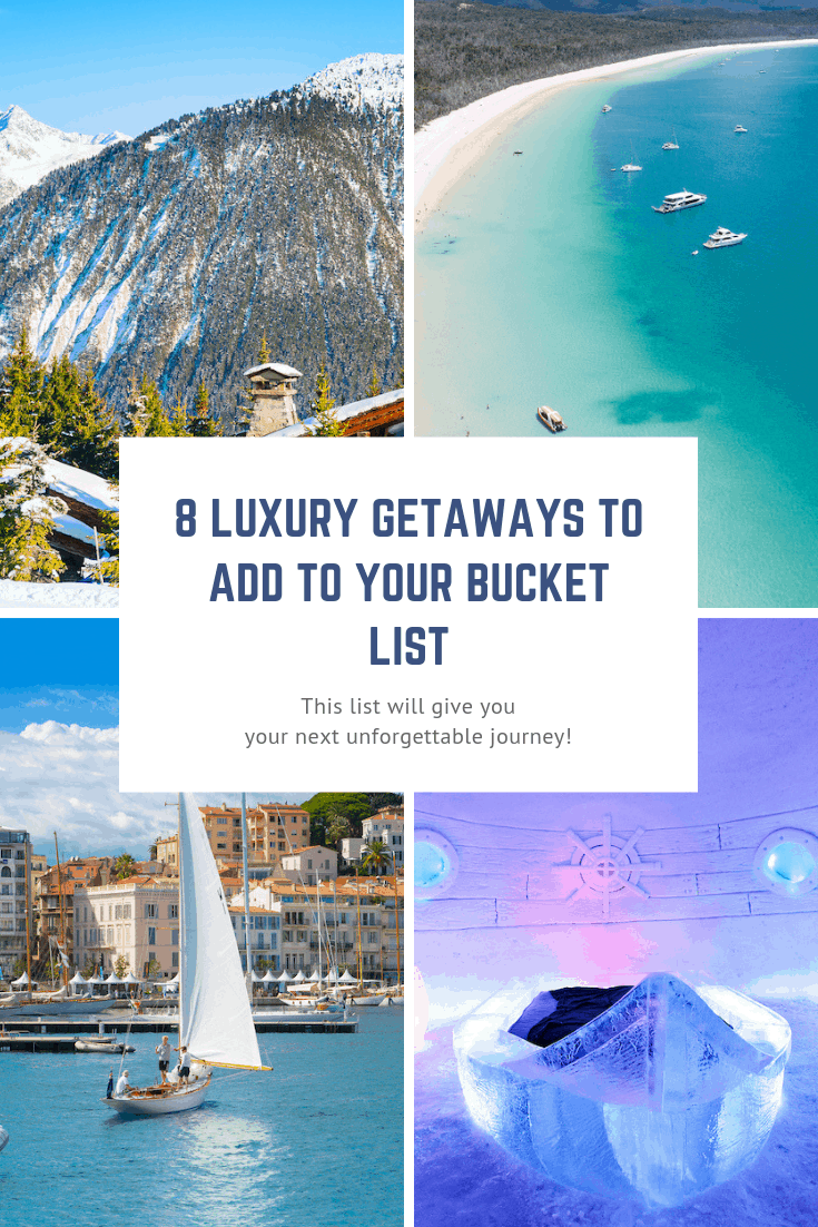 8 Luxury Getaways to add to your Bucket List