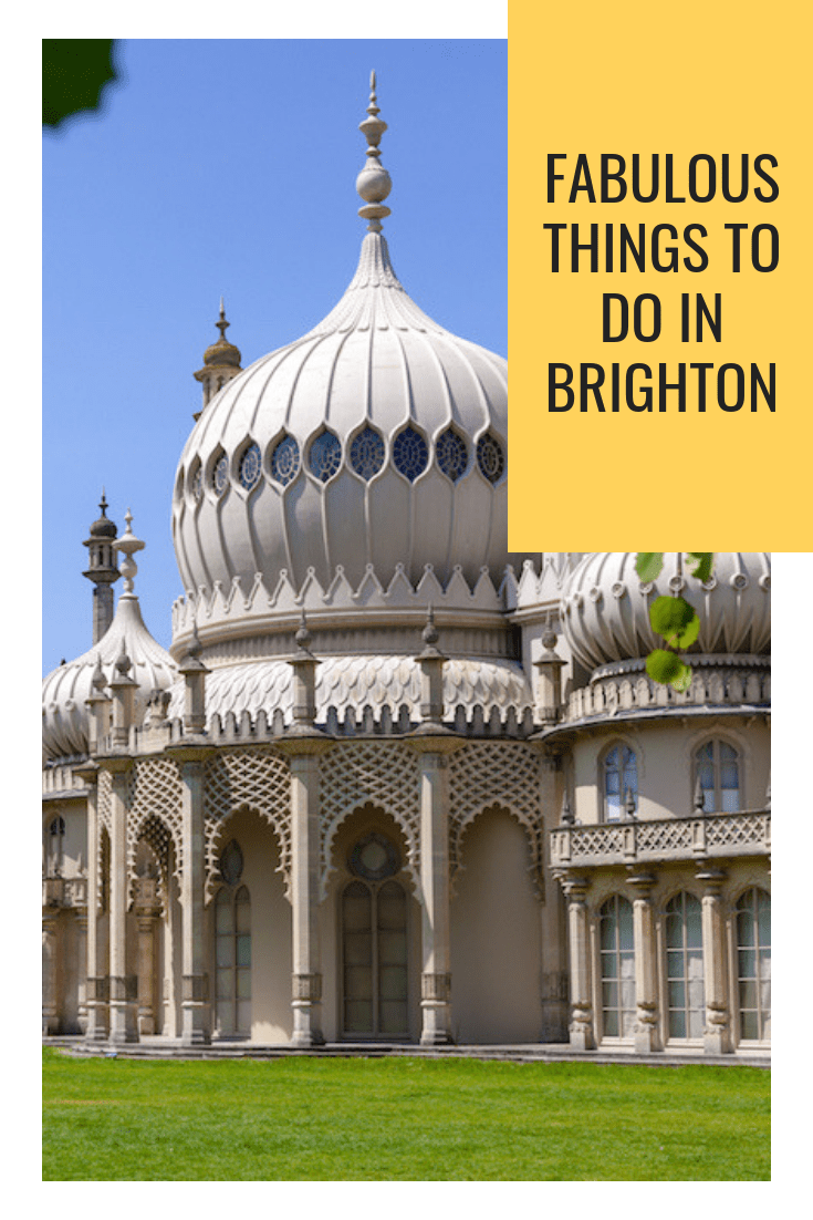 Fabulous Things to do in Brighton
