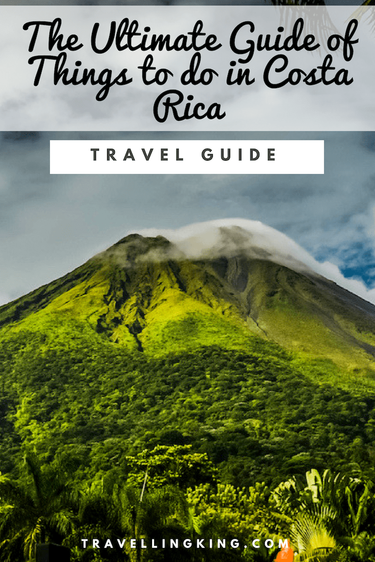 The Ultimate Guide of Things to do in Costa Rica