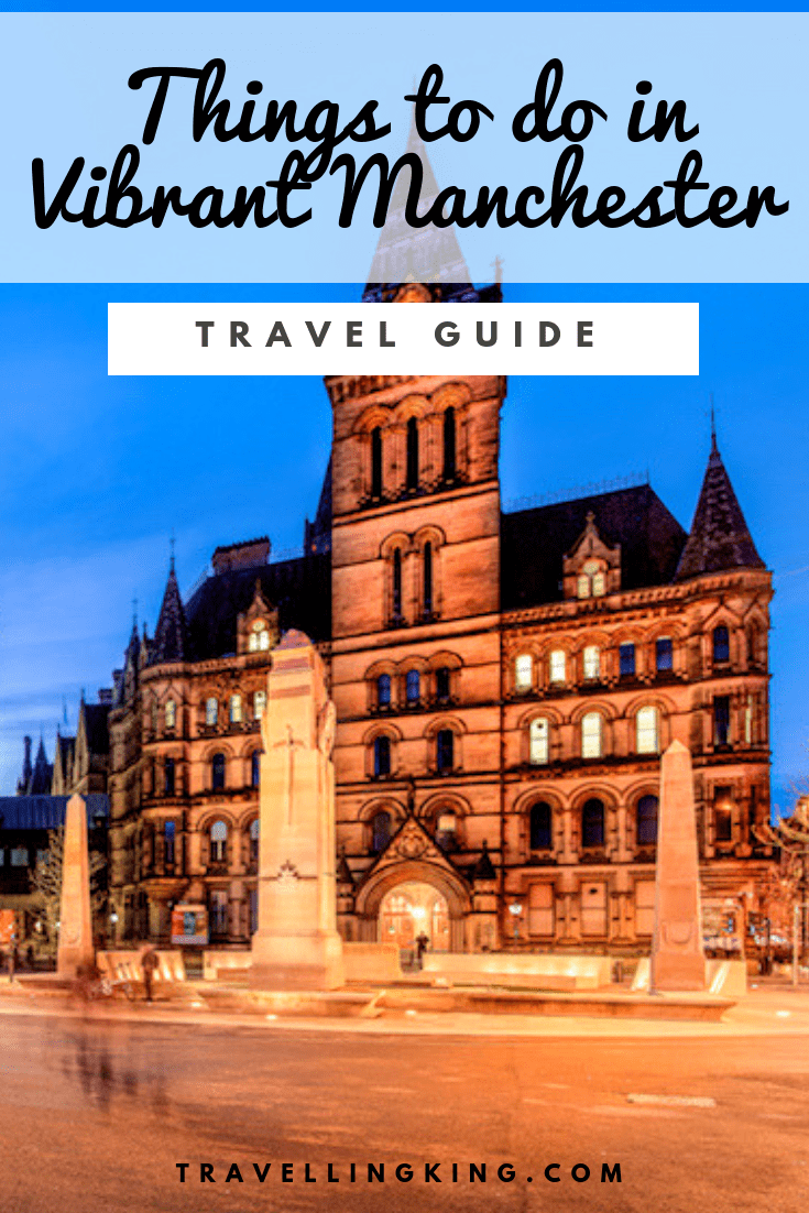 Things to do in Vibrant Manchester