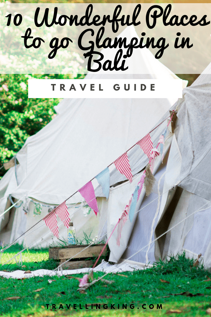 10 Wonderful Places to go Glamping in Bali