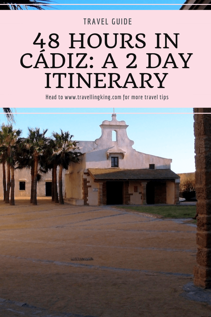 48 Hours in Cádiz: A 2 Day Itinerary