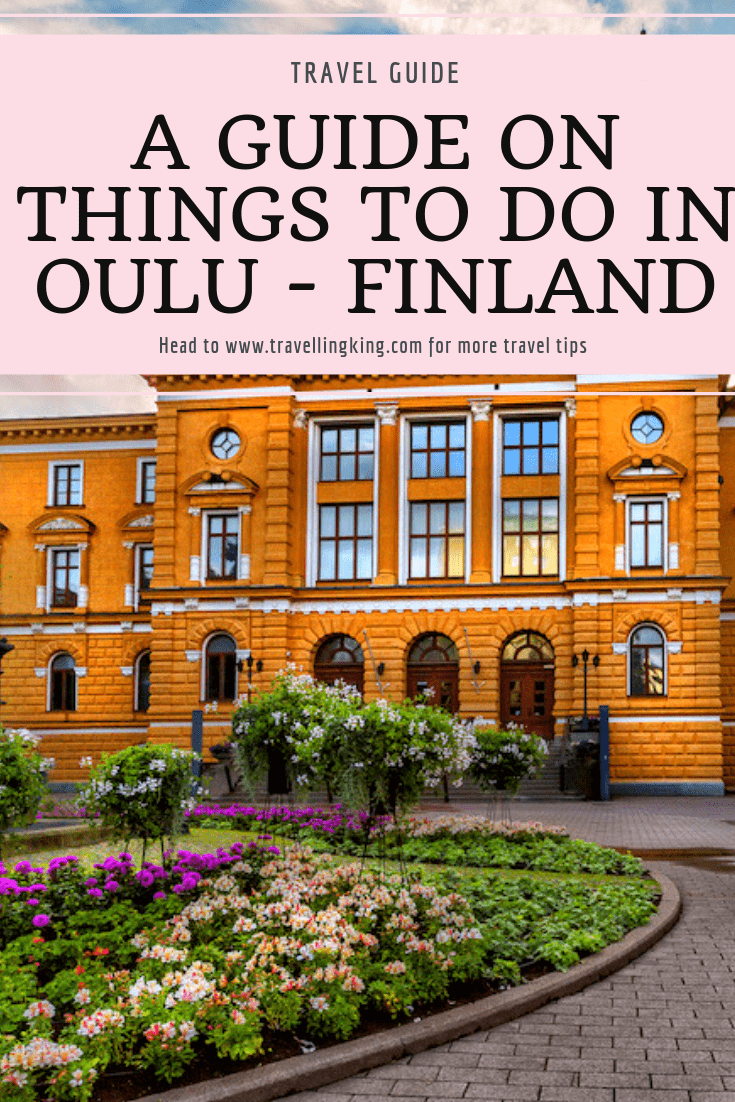 A Guide on Things to do in Oulu