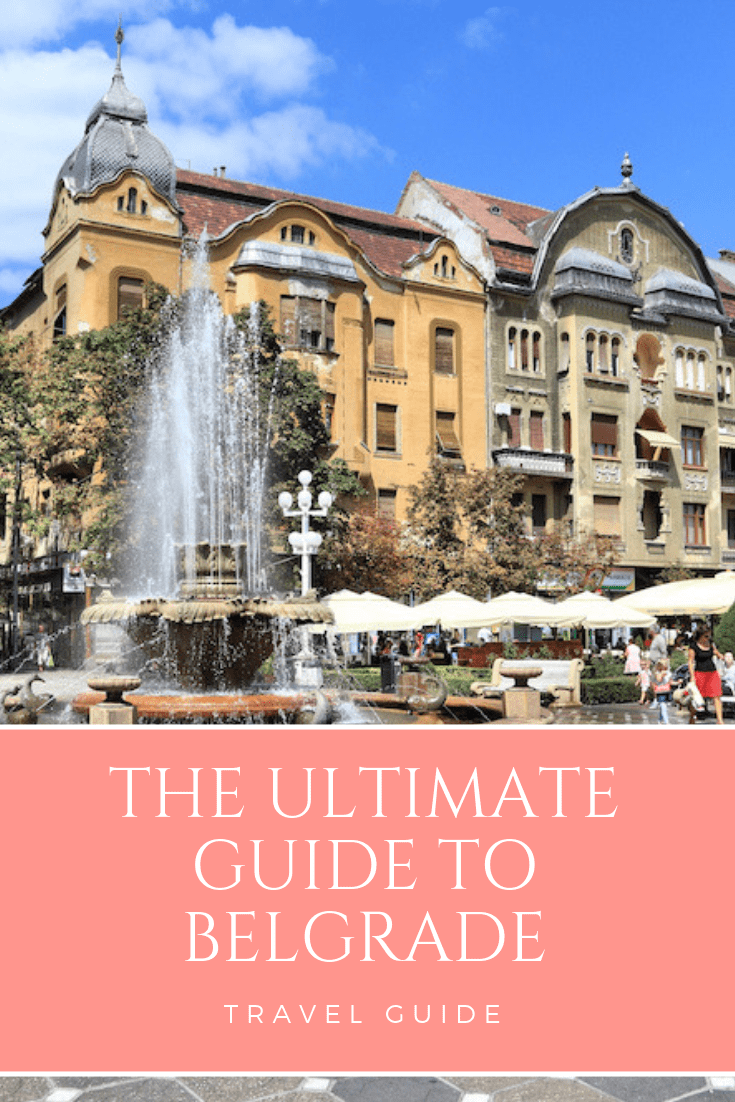 The Ultimate Guide to Belgrade