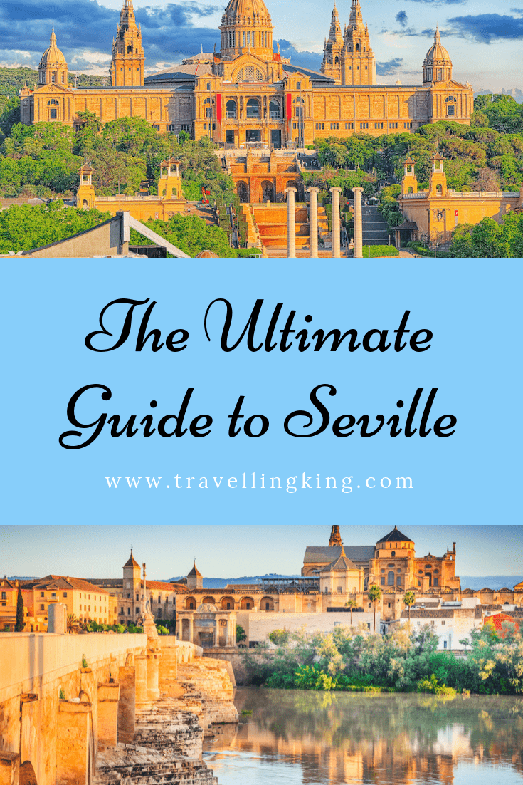 The Ultimate Guide to Seville