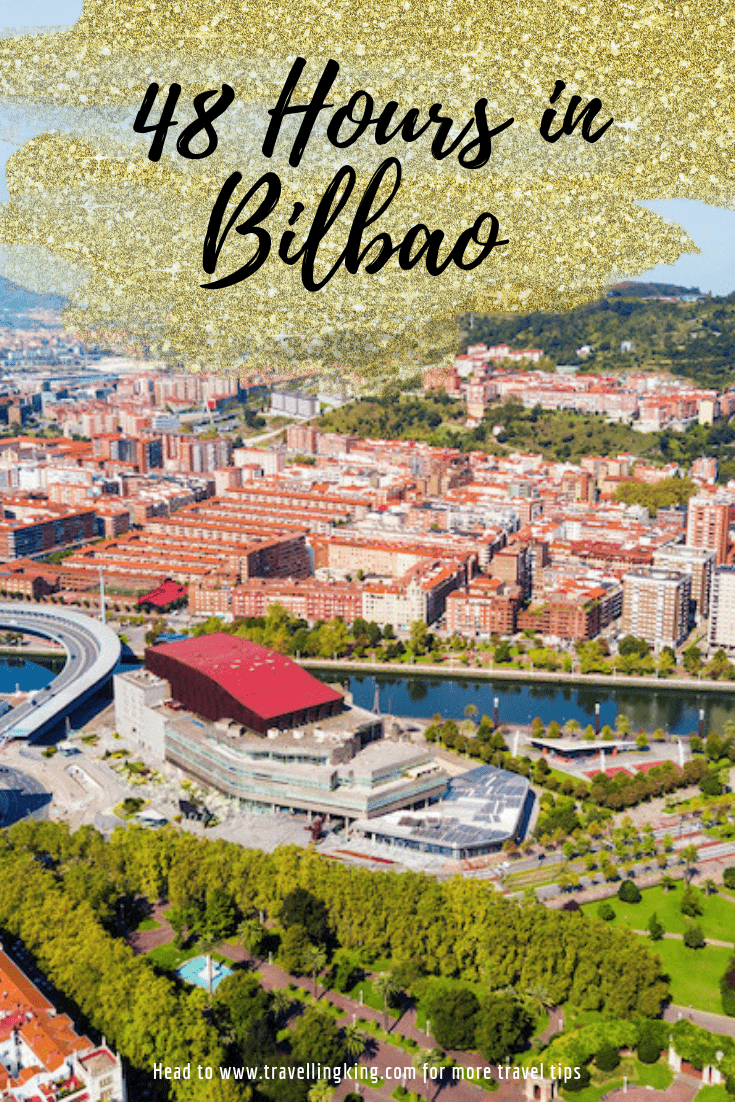 48 Hours in Bilbao - 2 Day Itinerary