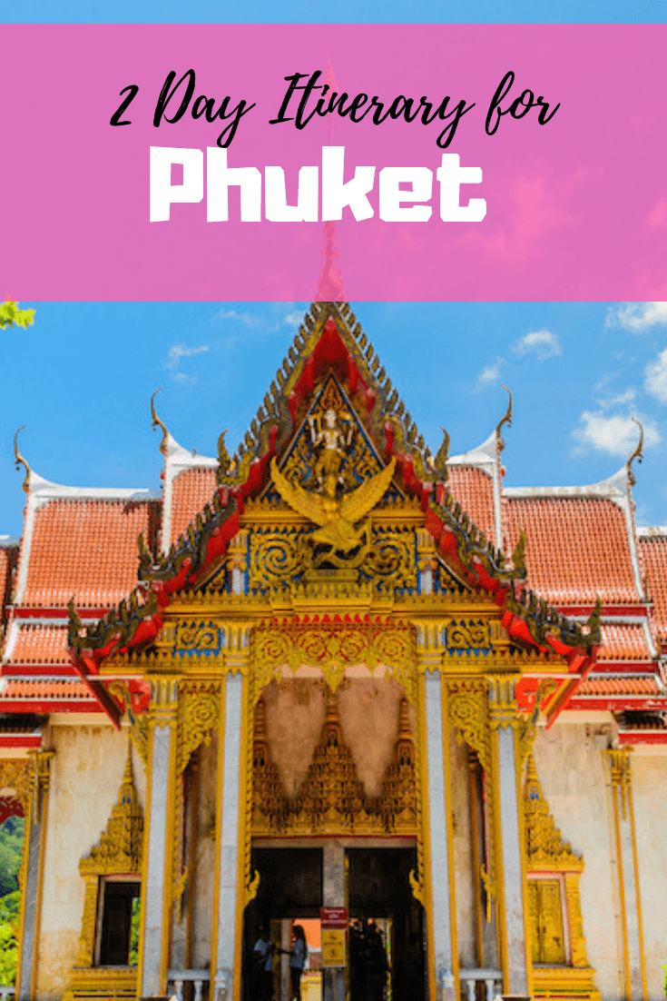 48 Hours in Phuket - 2 Day Itinerary