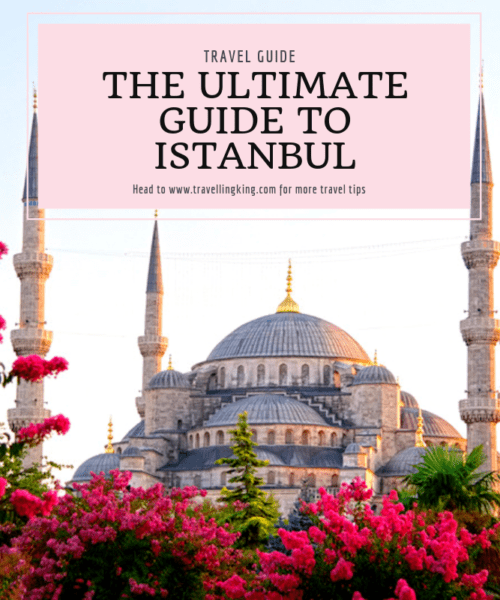 The ultimate guide to Istanbul