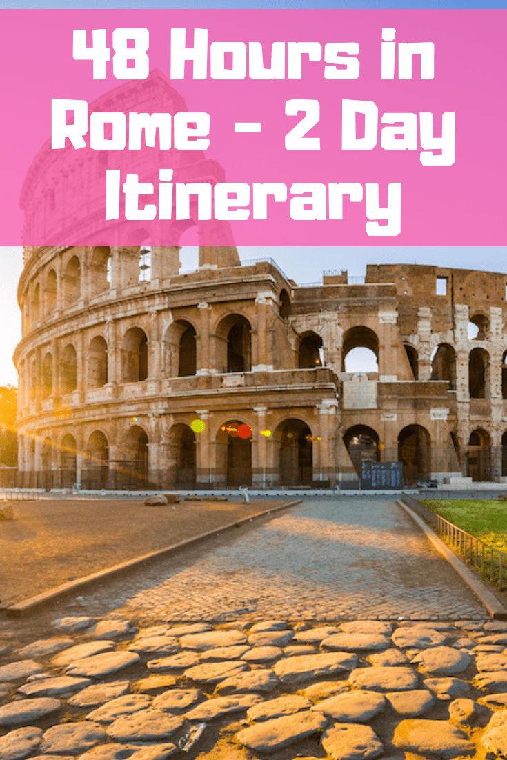48 Hours in Rome - 2 Day Itinerary