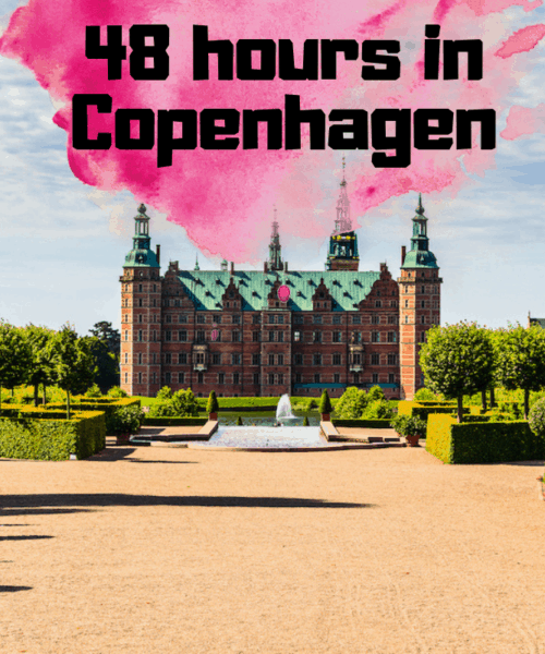 48 hours in Copenhagen - 2 Day Itinerary