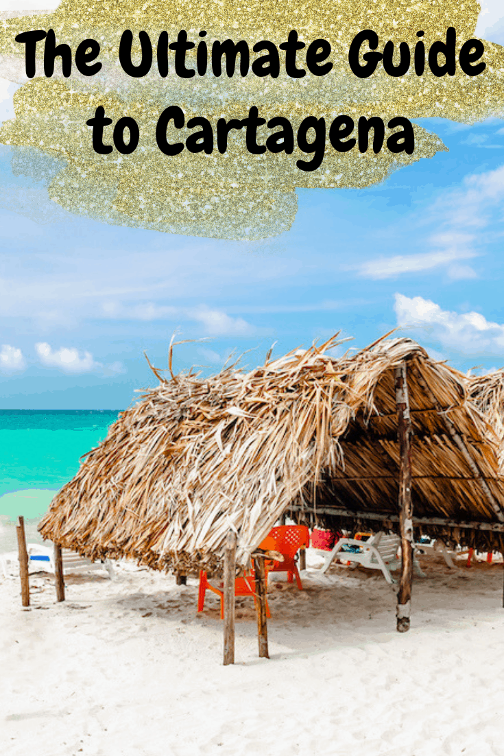 The Ultimate Guide to Cartagena