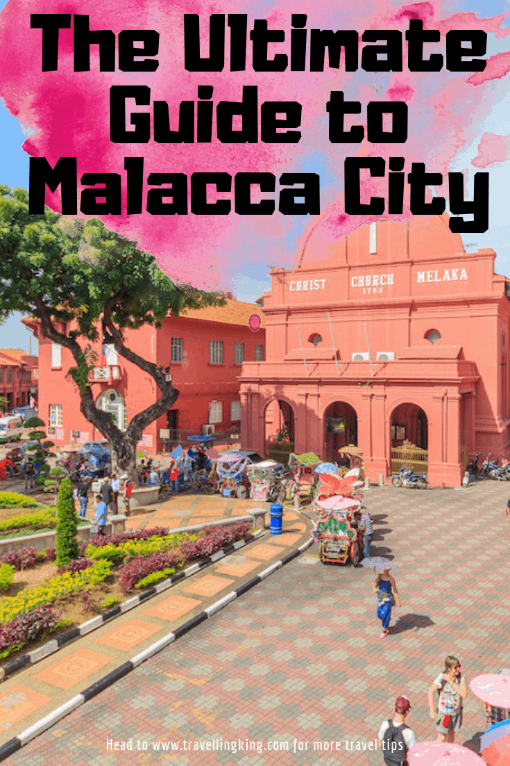 The Ultimate Guide to Malacca City