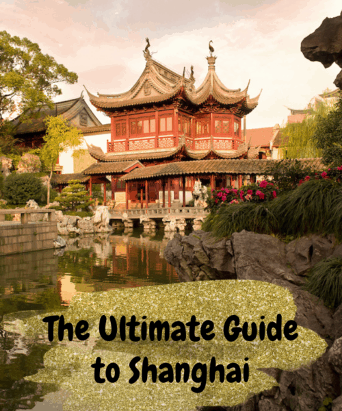 The Ultimate Guide to Shanghai