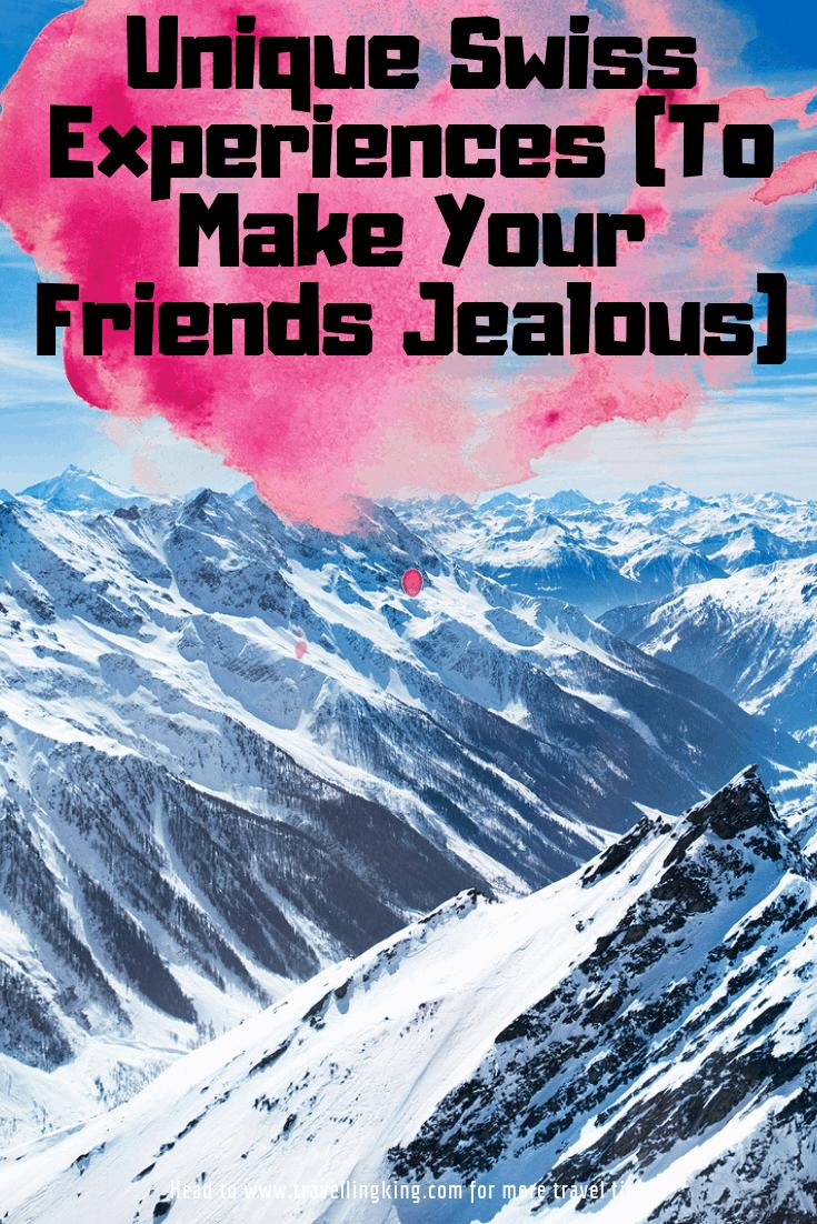 Unique Swiss Experiences (To Make Your Friends Jealous)