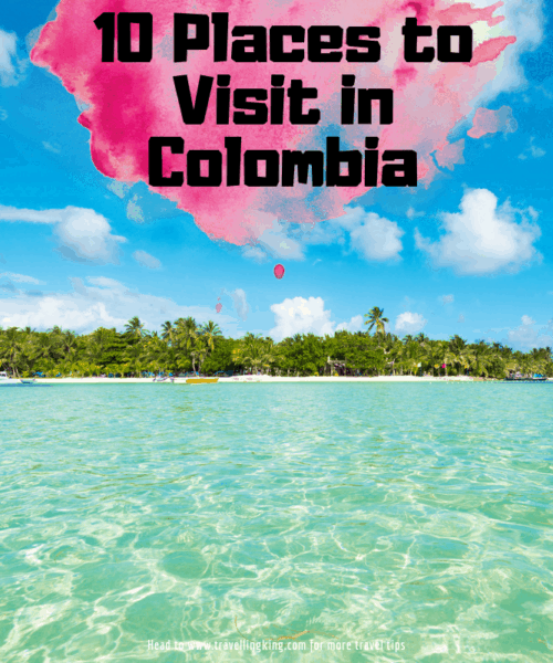 10 Places to Visit in Colombia