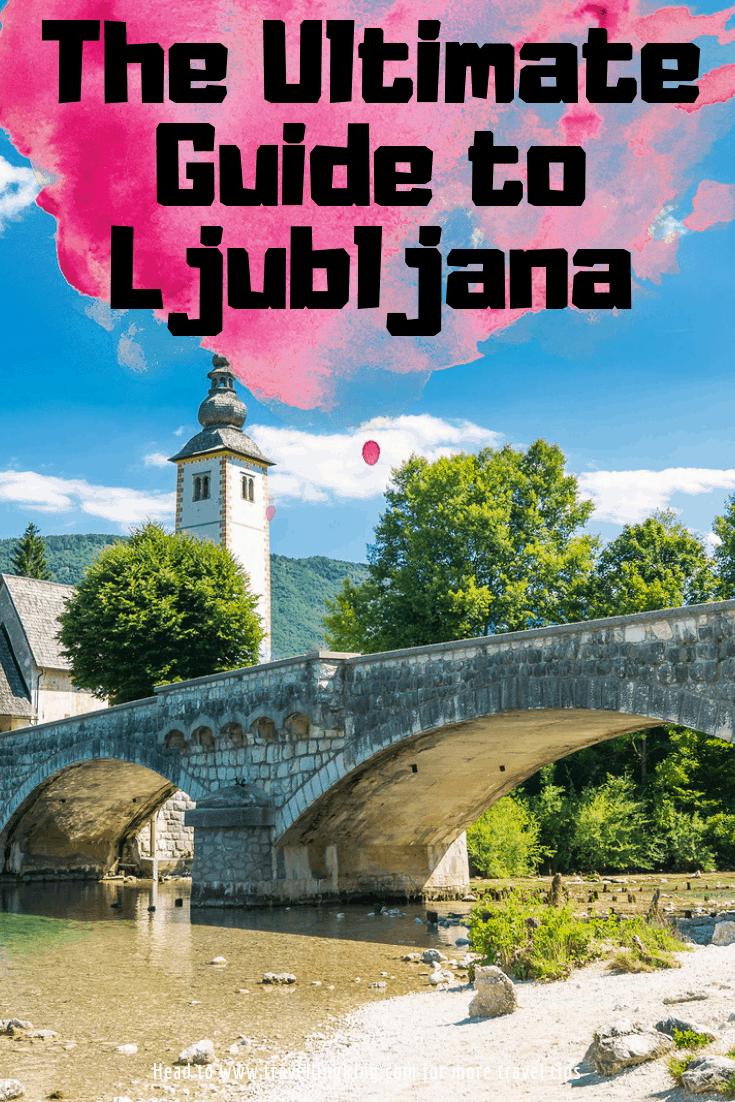 The Ultimate Guide to Ljubljana