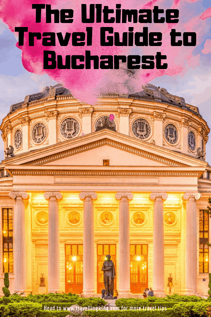 The Ultimate Travel Guide to Bucharest