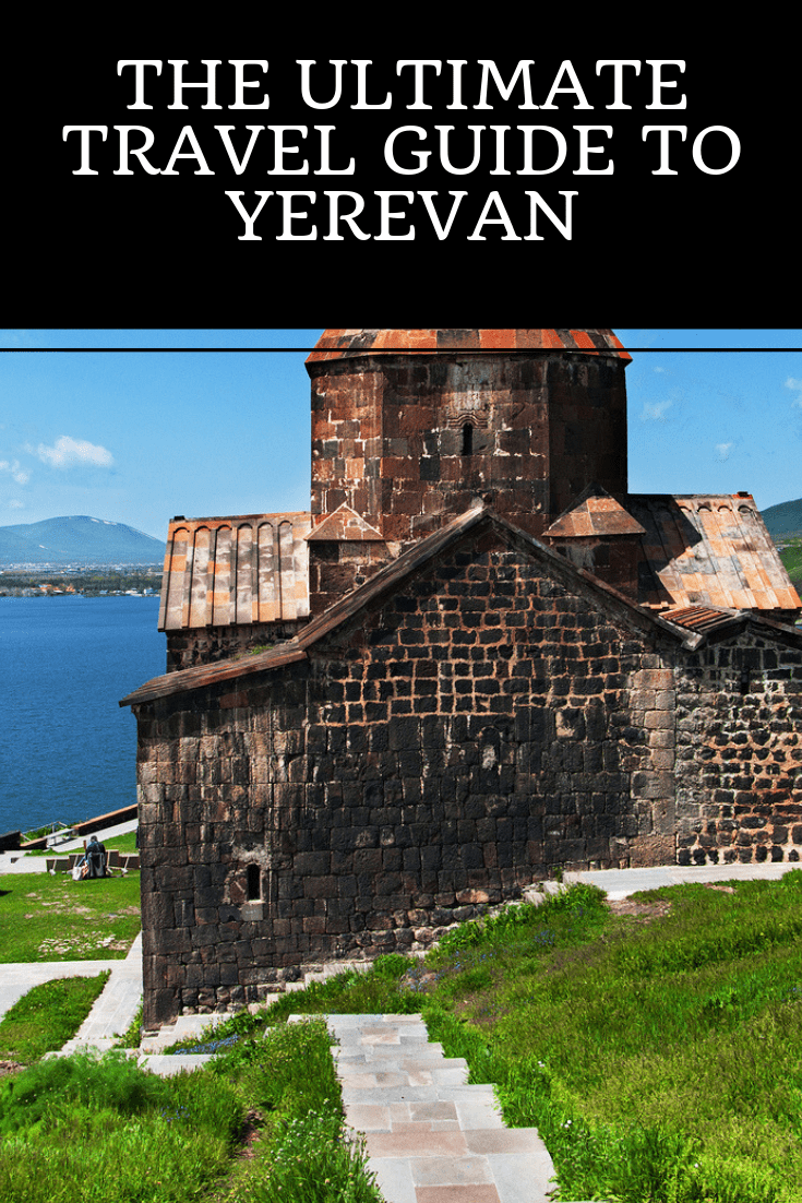 The Ultimate Travel Guide to Yerevan