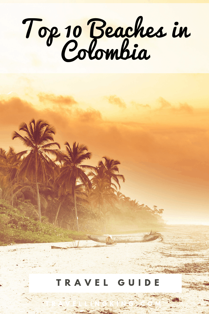 Top 10 Beaches in Colombia