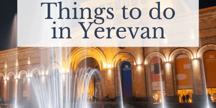 20 Things to do in Yerevan