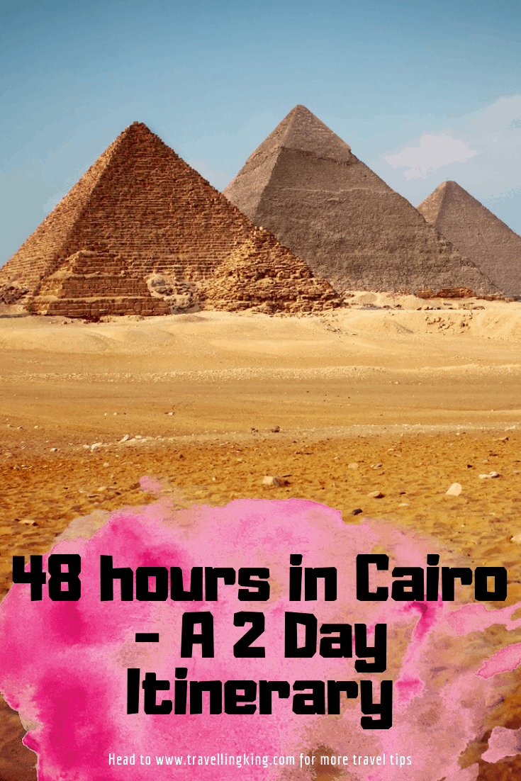 48 hours in Cairo - A 2 Day Itinerary
