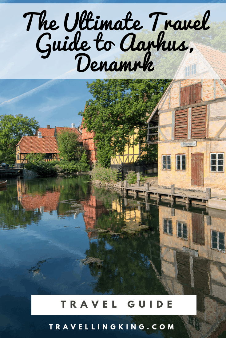 The Ultimate Travel Guide to Aarhus