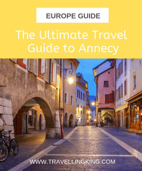 The Ultimate Travel Guide to Annecy