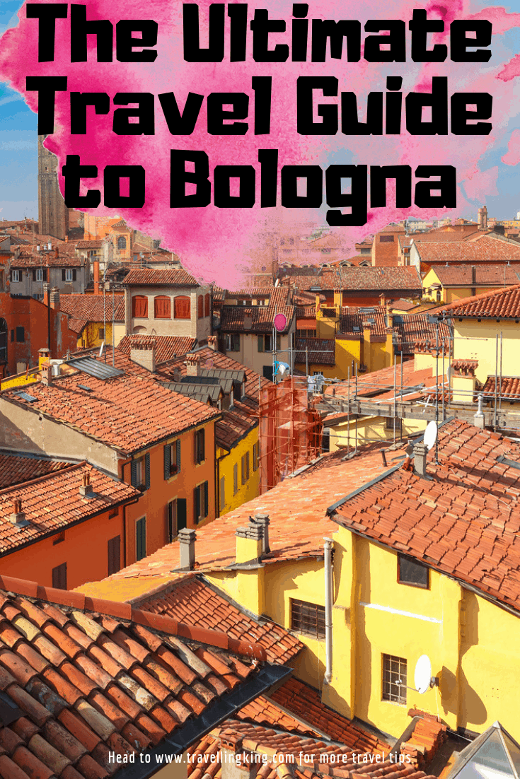The Ultimate Travel Guide to Bologna