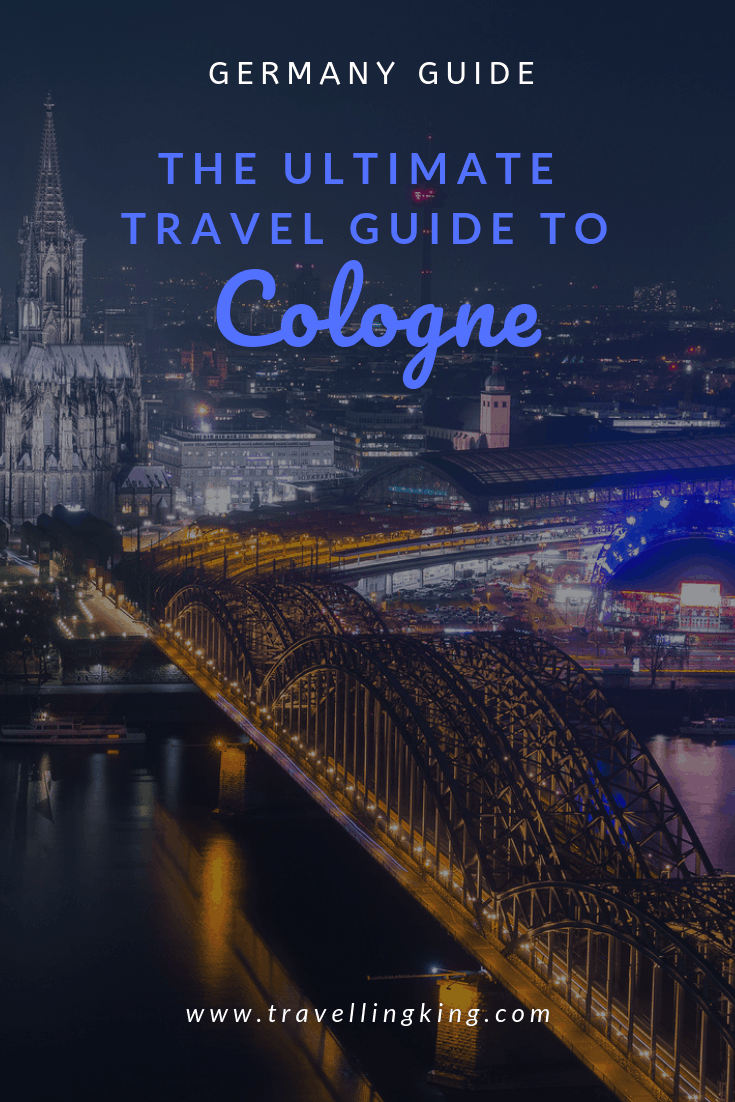 The Ultimate Travel Guide to Cologne