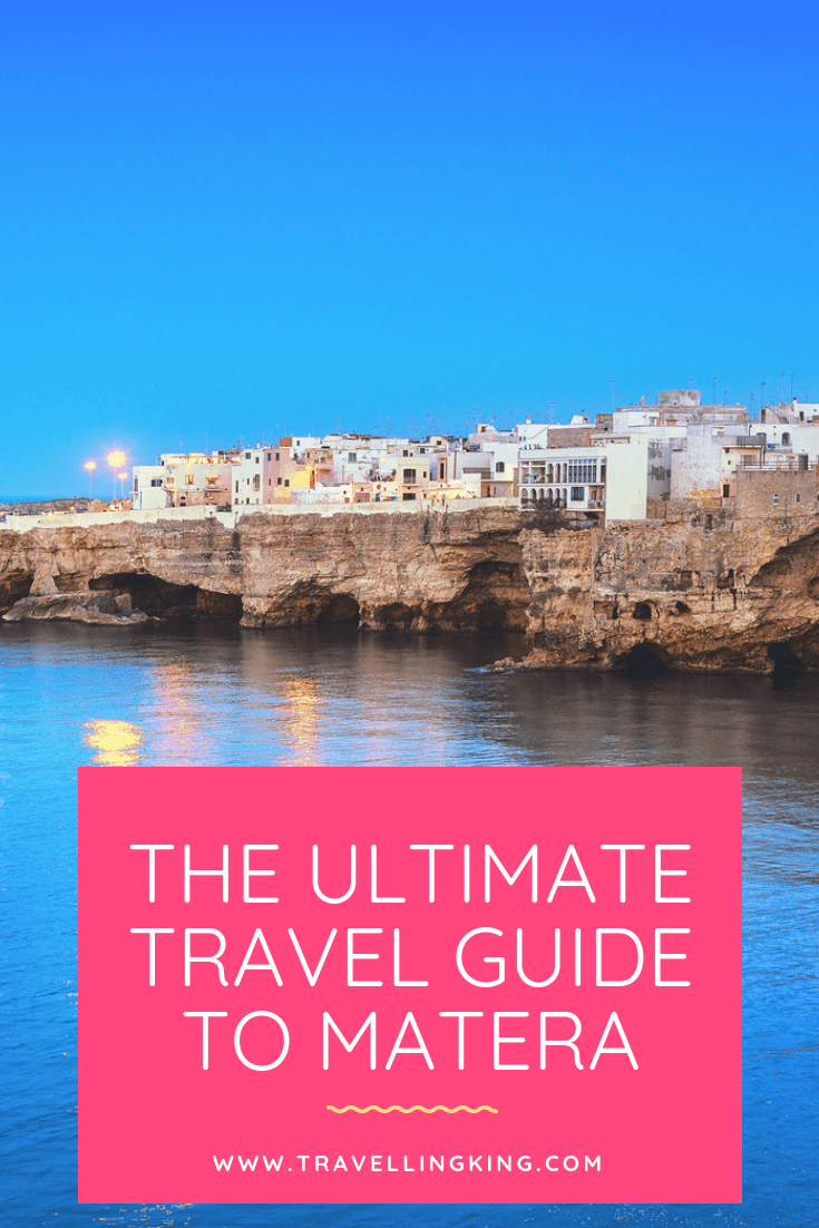 The Ultimate Travel Guide to Matera