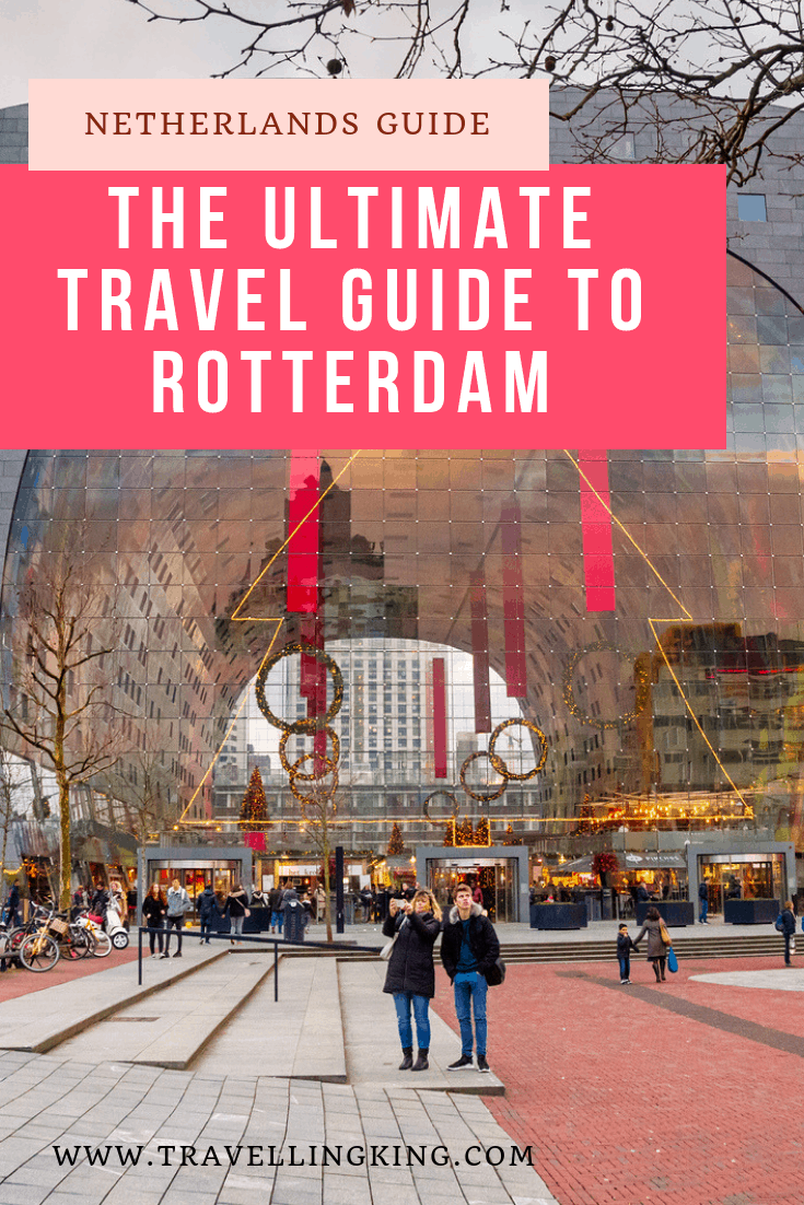 The Ultimate Travel Guide to Rotterdam