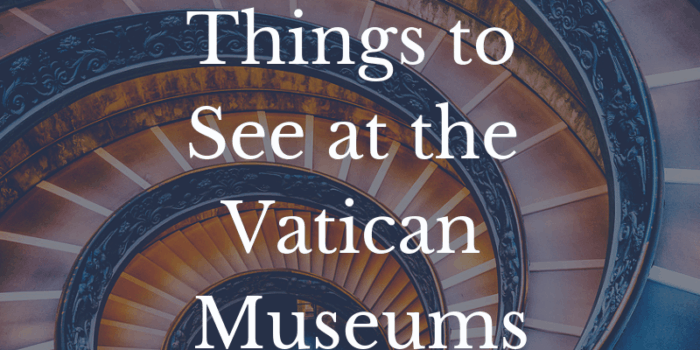 Top 7 Things to See at the Vatican Museums