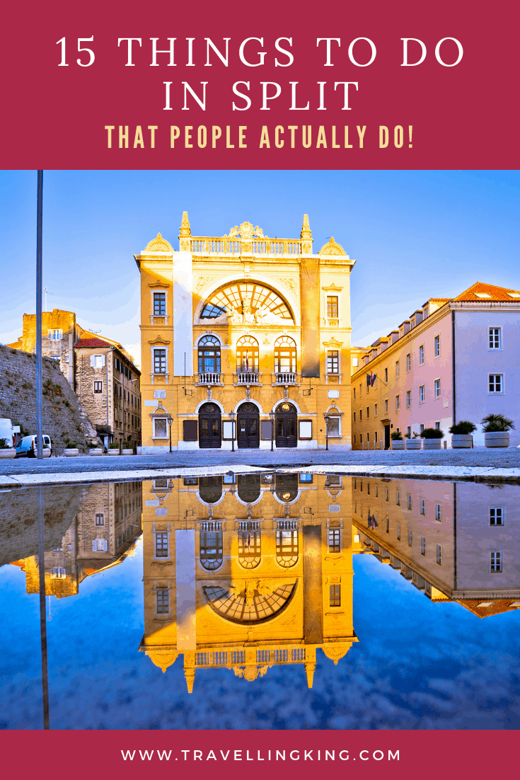 15 Things to do in Split - That People Actually Do!