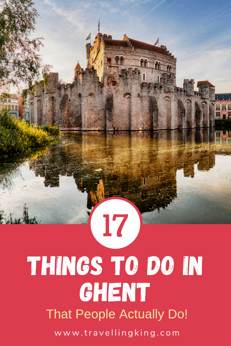 17 Things to do in Ghent - That People Actually Do!