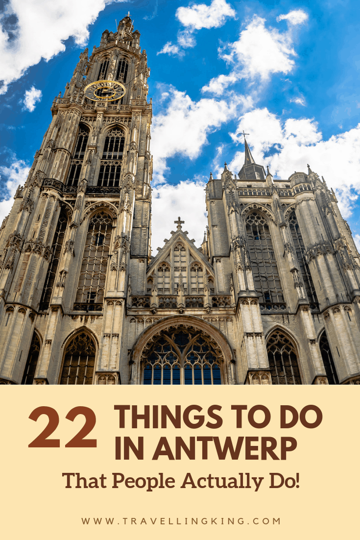 22 Things to do in Antwerp - That People Actually Do!