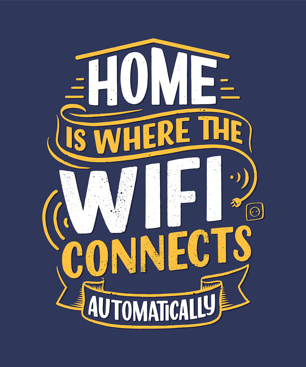 Hand drawn lettering - Home is where the wifi connects automatically, great design for any purposes. Smart house abstract slogan concept. Home wifi sign.