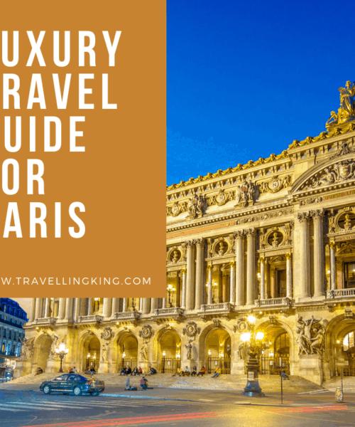 Luxury Travel Guide for Paris