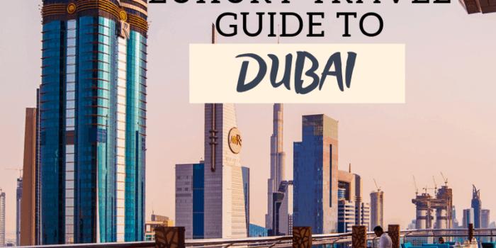 Luxury Travel Guide to Dubai