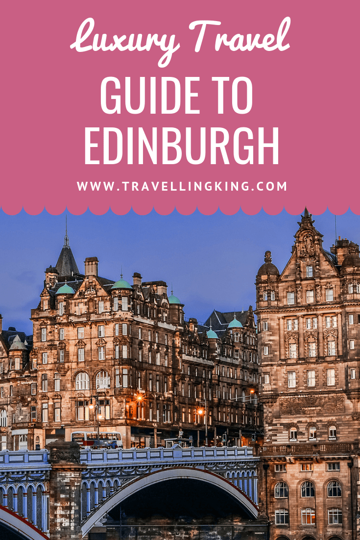 Luxury Travel Guide to Edinburgh
