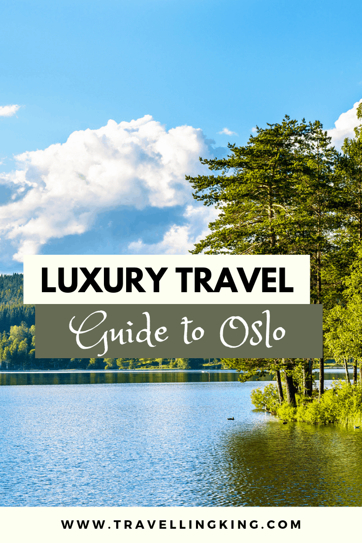 Luxury Travel Guide to Oslo