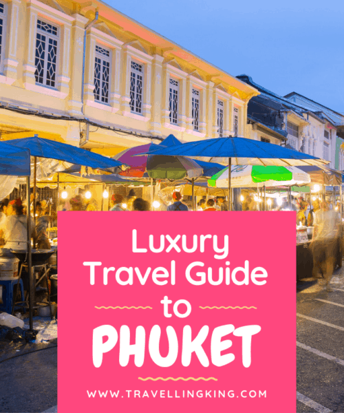 Luxury Travel Guide to Phuket