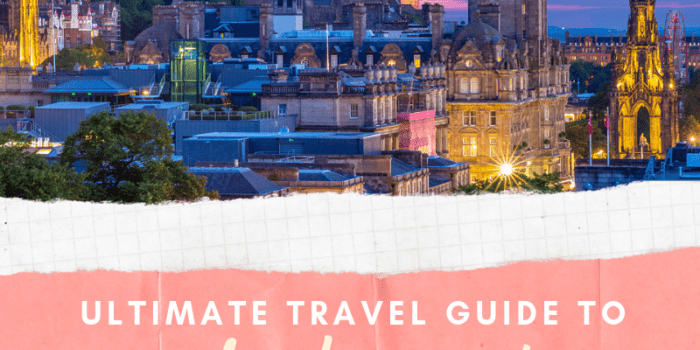 Ultimate Travel Guide to Edinburgh