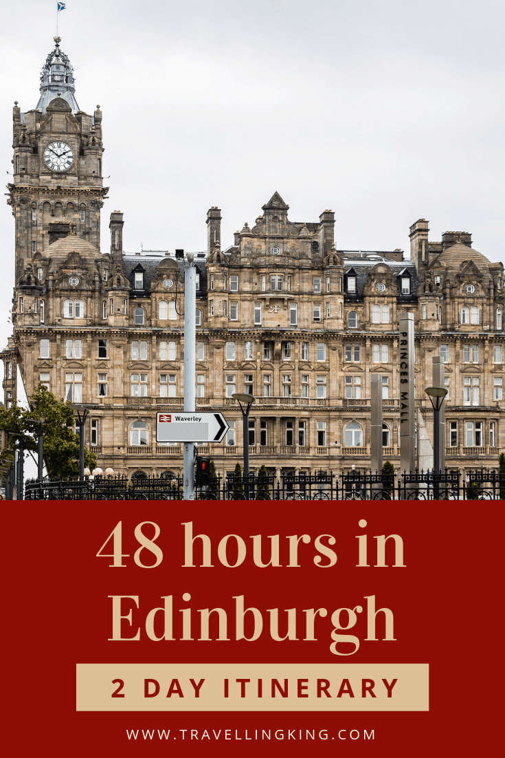 48 hours in Edinburgh - 2 Day Itinerary