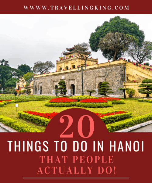 20 Things to do in Hanoi - That People Actually Do!