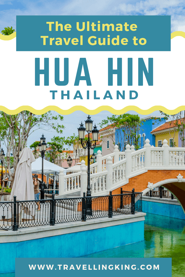 The Ultimate Travel Guide to Hua Hin