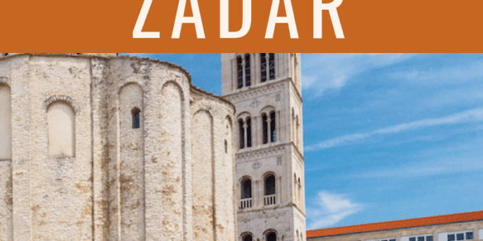 The Ultimate Travel Guide to Zadar