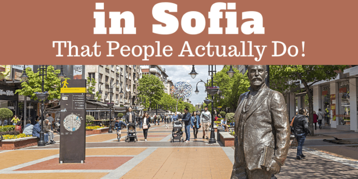 20 Things to do in Sofia - That People Actually Do!