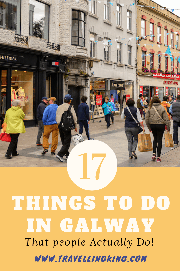 17 Things to do in Galway - That people Actually Do!