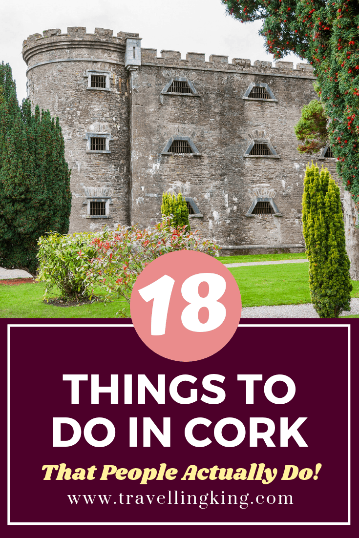 18 Things to do in Cork - That People Actually Do!
